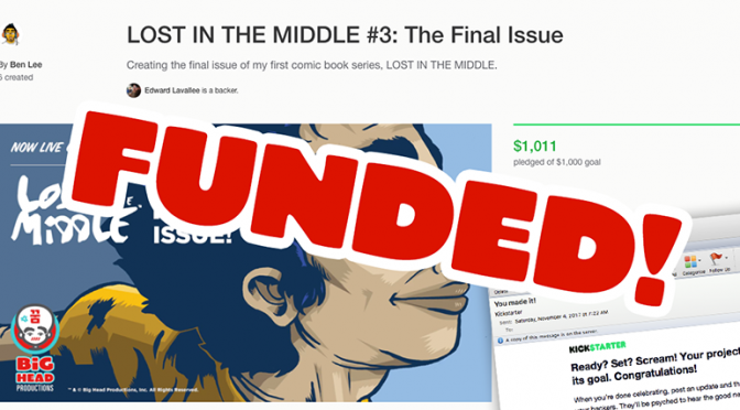 LOST IN THE MIDDLE is FUNDED!